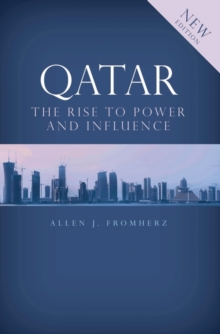 Qatar : The Rise to Power and Influence, Paperback Book