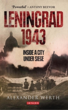 Leningrad, 1943 : Inside a City Under Siege, Hardback Book