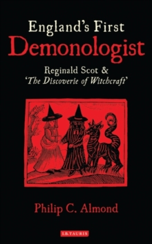 England's First Demonologist : Reginald Scot and 'The Discoverie of Witchcraft', Paperback / softback Book