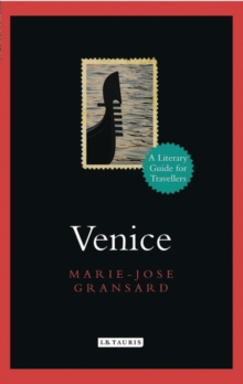 Venice : A Literary Guide for Travellers, Hardback Book