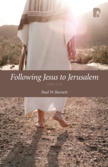 Following Jesus to Jerusalem: Luke 9-19, EPUB eBook