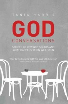 God Conversations: Stories of How God Speaks and What Happens When We Listen, Paperback Book