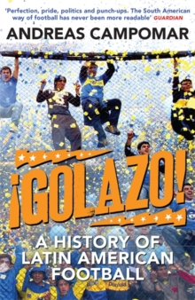 !Golazo! : A History of Latin American Football, Paperback Book