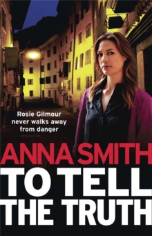 To Tell the Truth : Rosie Gilmour 2, Paperback Book