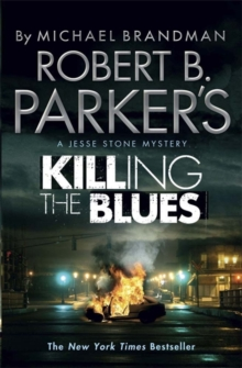 Robert B. Parker's Killing the Blues : A Jesse Stone Novel, Paperback Book