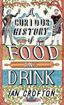 A Curious History of Food and Drink, EPUB eBook
