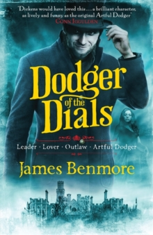 Dodger of the Dials : Join the Artful Dodger for an adventure through the dark underworlds of Dickensian London!, Paperback Book