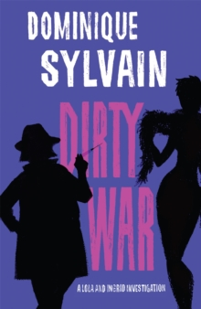 Dirty War : A Lola and Ingrid Investigation, Paperback Book
