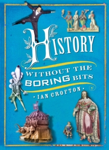 History without the Boring Bits : A Curious Chronology of the World, EPUB eBook