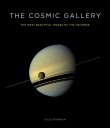 The Cosmic Gallery : The Most Beautiful Images of the Universe, EPUB eBook