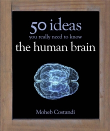 50 Human Brain Ideas You Really Need to Know, Hardback Book