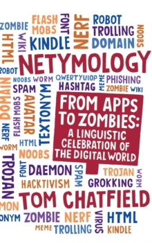 Netymology : From Apps to Zombies: A Linguistic Celebration of the Digital World, EPUB eBook