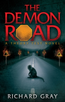 The Demon Road : A Theory Test Novel, Paperback Book