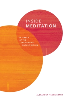 Inside Meditation : In Search of the Unchanging Nature within, Paperback Book