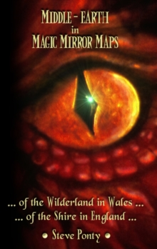 Middle-Earth in Magic Mirror Maps... Of the Wilderland in Wales... Of the Shire in England, Hardback Book