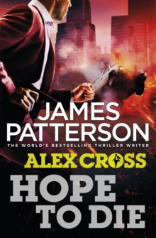Hope to Die : (Alex Cross 22), Hardback Book