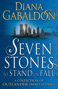 Seven Stones to Stand or Fall : A Collection of Outlander Short Stories, Hardback Book