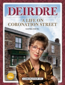 Deirdre : A Life on Coronation Street, Hardback Book