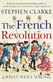 The French Revolution and What Went Wrong, Hardback Book