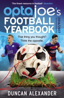OptaJoe's Football Yearbook 2016 : That thing you thought? Think the opposite., Paperback / softback Book