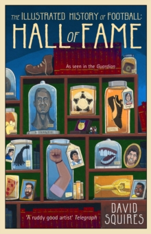 The Illustrated History of Football : Hall of Fame, Hardback Book