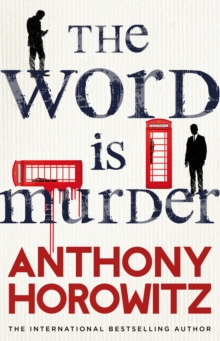 The Word Is Murder : The bestselling mystery from the author of Magpie Murders - you've never read a crime novel quite like this, Hardback Book