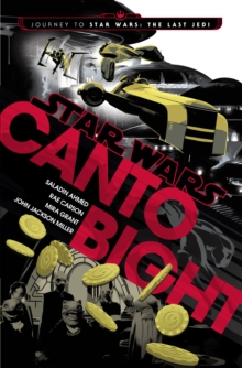 Canto Bight (Star Wars) : Journey to Star Wars: The Last Jedi, Hardback Book