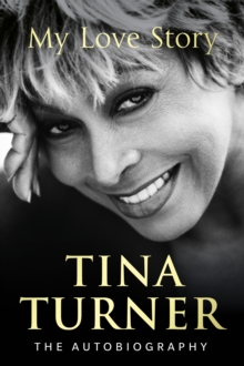 Tina Turner: My Love Story (Official Autobiography), Hardback Book