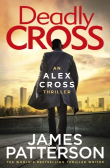 Deadly Cross : (Alex Cross 28), Hardback Book