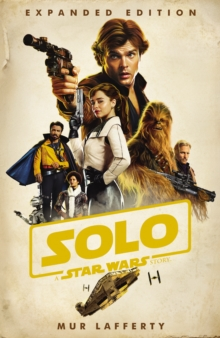 Solo: A Star Wars Story : Expanded Edition, Hardback Book