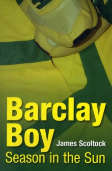 Barclay Boy : Season in the Sun, Paperback Book