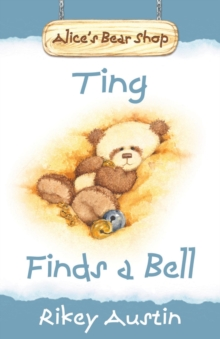 Ting Finds A Bell : Alice's Bear Shop, Paperback Book