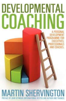 Developmental Coaching: A Personal Development Programme for Executives, Professionals and Coaches, Paperback / softback Book