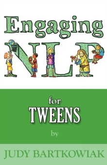 NLP for Tweens (Engaging NLP) : Volume two, Paperback Book