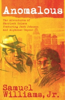 Anomalous : Featuring Jack Johnson and Alphonse Capone, PDF eBook