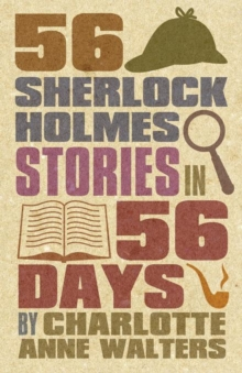56 Sherlock Holmes Stories in 56 Days, Paperback Book