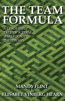 The Team Formula - A Leadership Tale of a Team That Found Their Way, Paperback Book