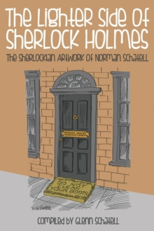The Lighter Side of Sherlock Holmes: The Sherlockian Artwork of Norman Schatell, Paperback Book