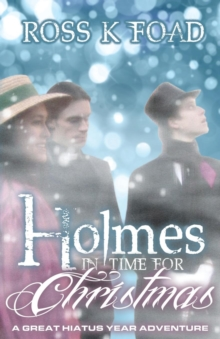 Holmes in Time for Christmas: A Great Hiatus Year Adventure, Paperback / softback Book