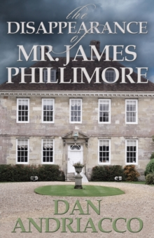 The Disappearance of Mr. James Phillimore : Sebastian McCabe and Jeff Cody #4, Paperback Book