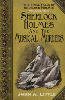 The Final Tales of Sherlock Holmes - Volume 1 - The Musical Murders : Volume one, Paperback / softback Book