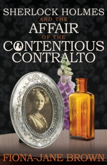 Sherlock Holmes and the Affair of the Contentious Contralto, Paperback Book