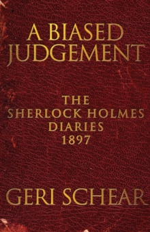 A Biased Judgement: The Sherlock Holmes Diaries 1897, Paperback Book