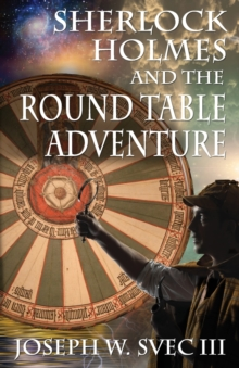 Sherlock Holmes and the Round Table Adventure., Paperback / softback Book
