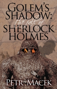 Golem's Shadow: The Fall of Sherlock Holmes, Paperback Book