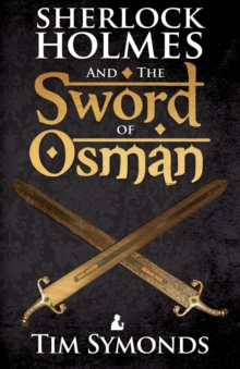 Sherlock Holmes and the Sword of Osman, Paperback / softback Book