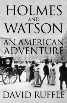 Holmes and Watson: An American Adventure, Paperback / softback Book