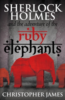 Sherlock Holmes and the Adventure of the Ruby Elephants, Paperback Book