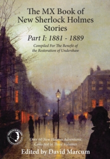 The MX Book of New Sherlock Holmes Stories: 1881 to 1889 : Part I, Hardback Book