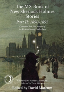 The MX Book of New Sherlock Holmes Stories: 1890 to 1895 : Part II, Hardback Book